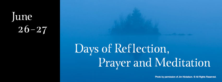 Days of Reflection, Prayer and Meditation, June 26-27